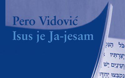 """Nova knjiga p. Vidovića: """"Isus je Ja-jesam"""""""
